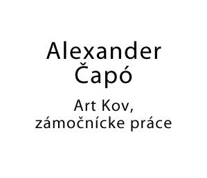 Alexander Čapó - Art Kov, zámočnícke práce